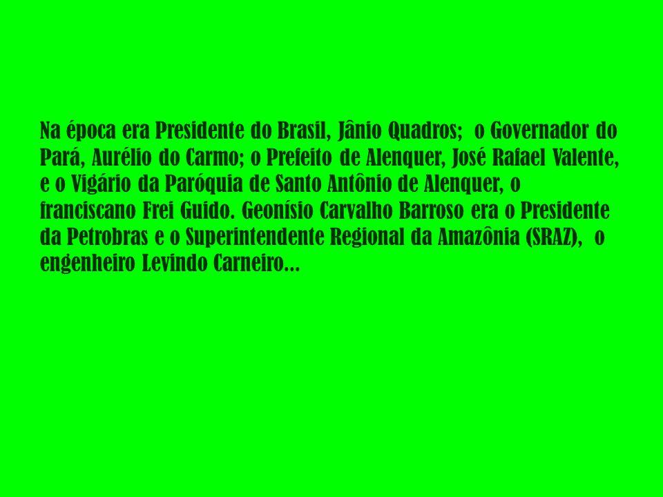 Na época era Presidente do Brasil, Jânio Quadros; o Governador do Pará, Aurélio do Carmo; o Prefeito de Alenquer, José Rafael Valente, e o Vigário da Paróquia de Santo Antônio de Alenquer, o franciscano Frei Guido.