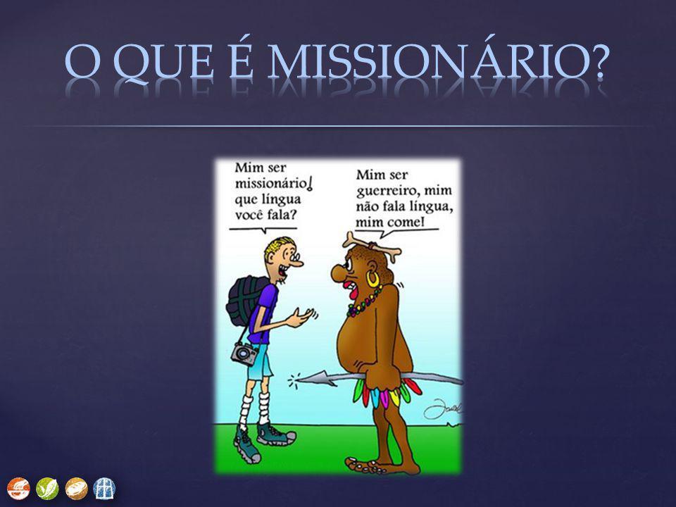 O QUE É MISSIONÁRIO