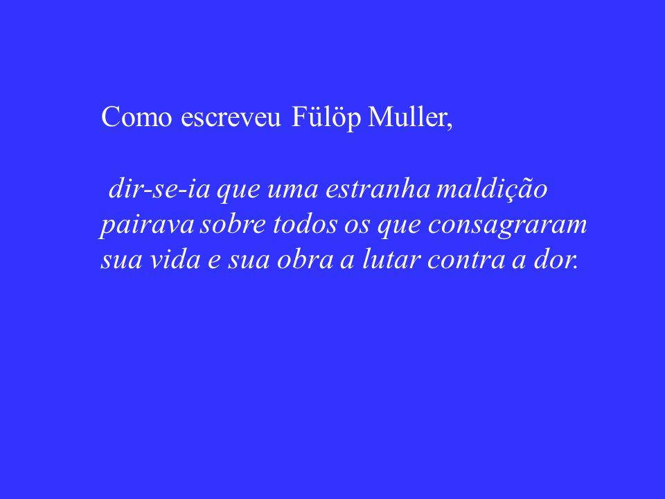 Como escreveu Fülöp Muller,