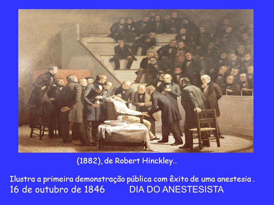 (1882), de Robert Hinckley.. Ilustra a primeira demonstração pública com êxito de uma anestesia .