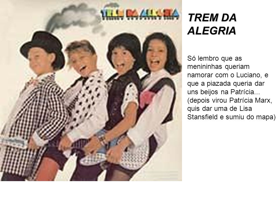 TREM DA ALEGRIA