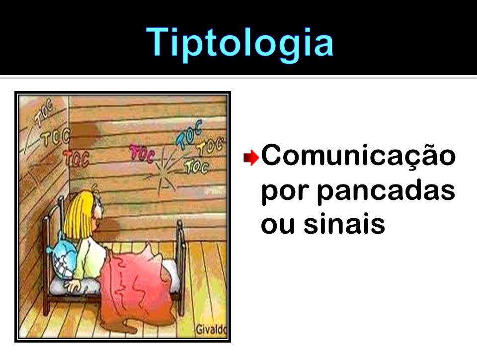 Tiptologia Comunicação por pancadas ou sinais