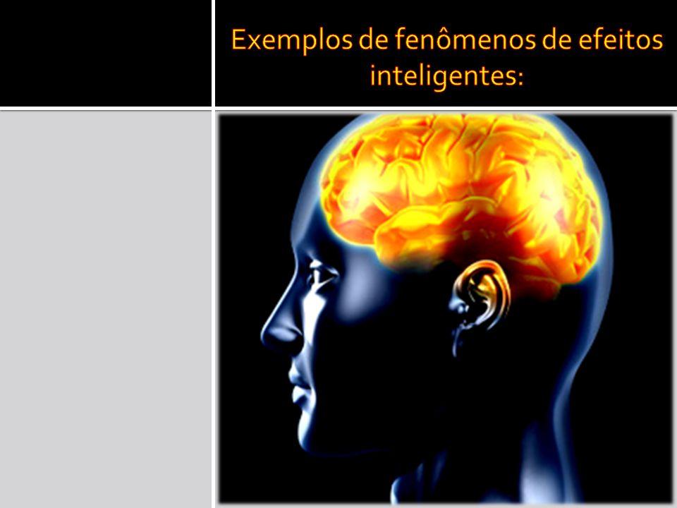 Exemplos de fenômenos de efeitos inteligentes: