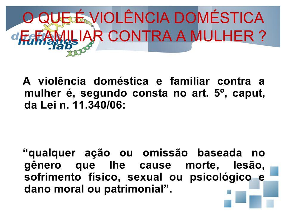 O QUE É VIOLÊNCIA DOMÉSTICA E FAMILIAR CONTRA A MULHER