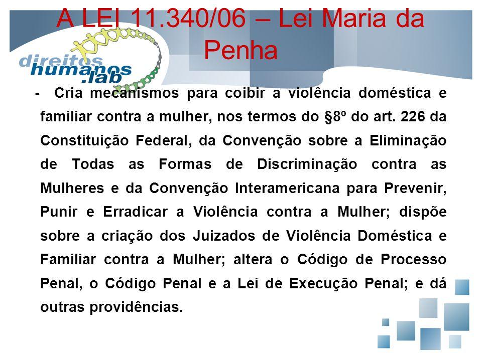 A LEI 11.340/06 – Lei Maria da Penha