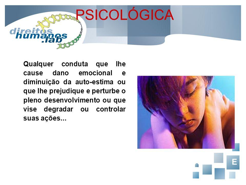 PSICOLÓGICA (AMEAÇA, CÁRCERE PRIVADO E CONSTRANGIMENTO ILEGAL)