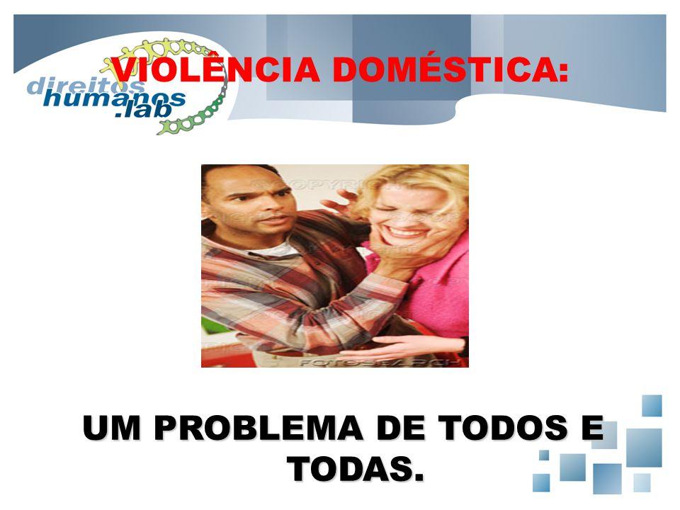 UM PROBLEMA DE TODOS E TODAS.
