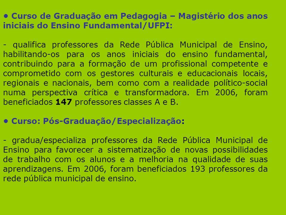 • Curso de Graduação em Pedagogia – Magistério dos anos iniciais do Ensino Fundamental/UFPI: