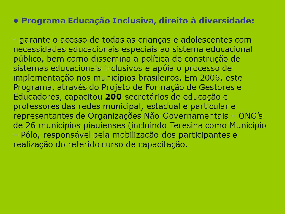 • Programa Educação Inclusiva, direito à diversidade: