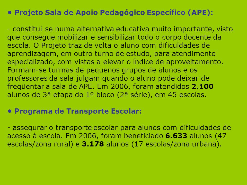 • Projeto Sala de Apoio Pedagógico Específico (APE):