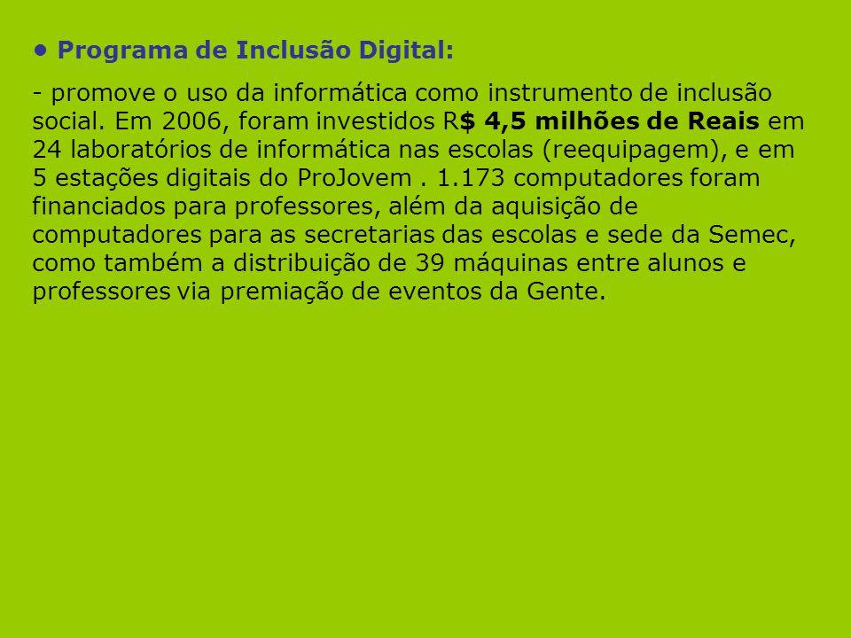 • Programa de Inclusão Digital: