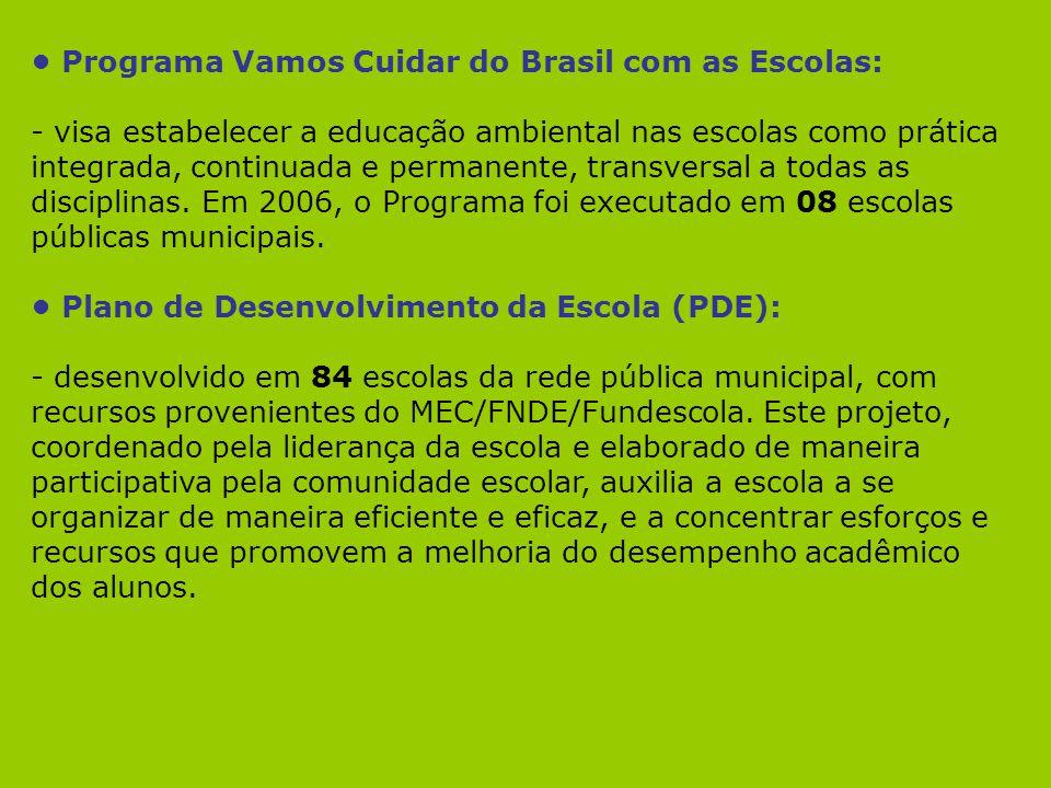 • Programa Vamos Cuidar do Brasil com as Escolas: