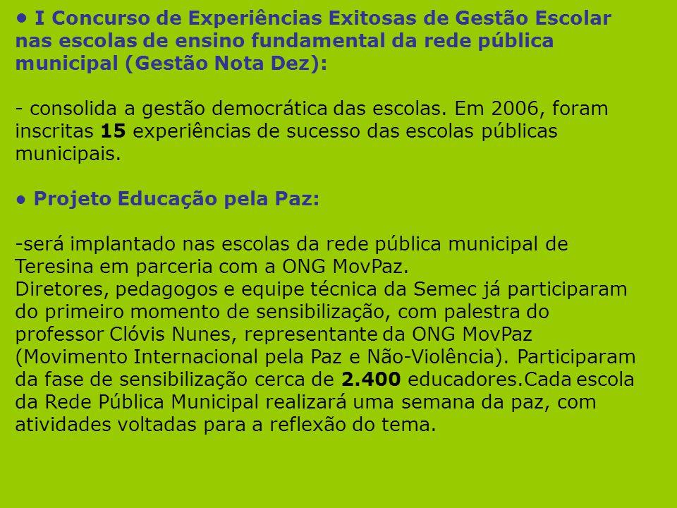 • I Concurso de Experiências Exitosas de Gestão Escolar nas escolas de ensino fundamental da rede pública municipal (Gestão Nota Dez):