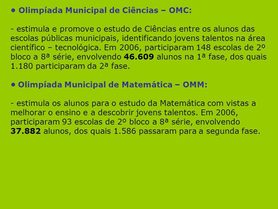 • Olimpíada Municipal de Ciências – OMC: