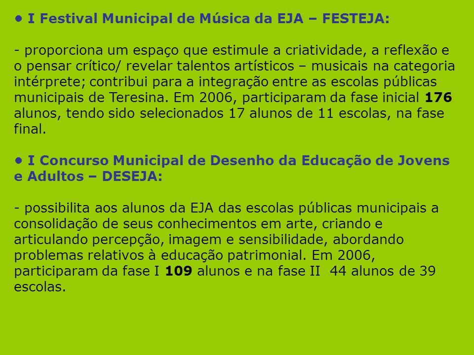 • I Festival Municipal de Música da EJA – FESTEJA: