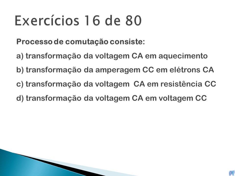 Exercícios 16 de 80 Processo de comutação consiste: