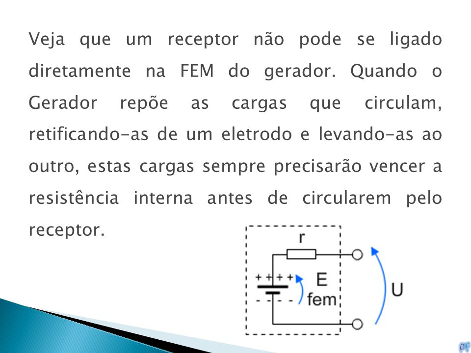 Veja que um receptor não pode se ligado diretamente na FEM do gerador