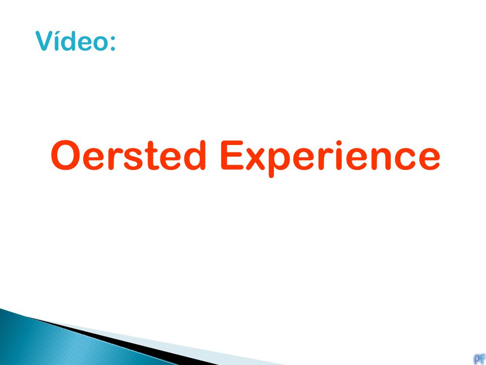 Vídeo: Oersted Experience