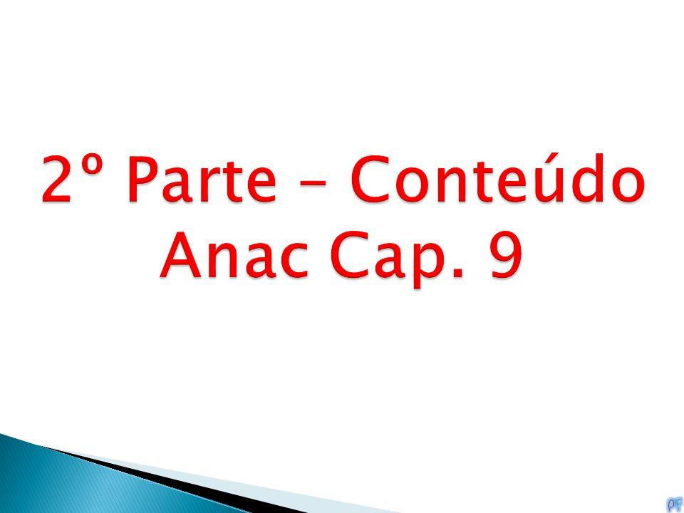 2º Parte – Conteúdo Anac Cap. 9