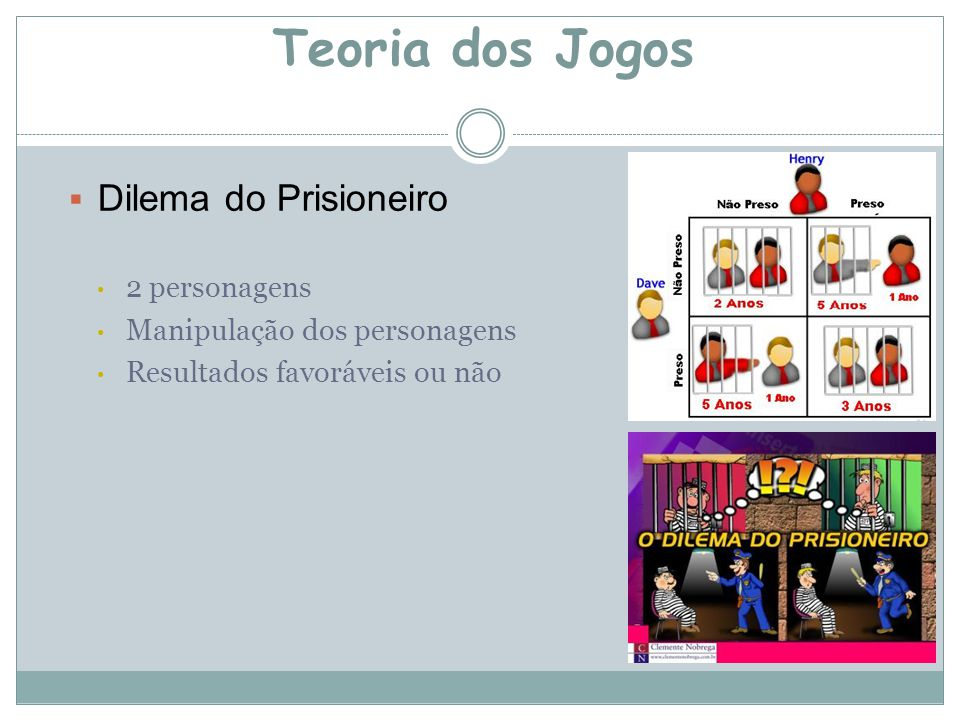 Teoria dos Jogos Dilema do Prisioneiro 2 personagens