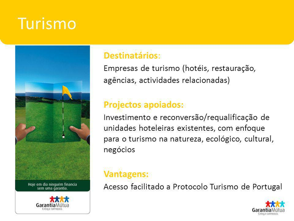 Turismo Destinatários: Projectos apoiados: Vantagens: