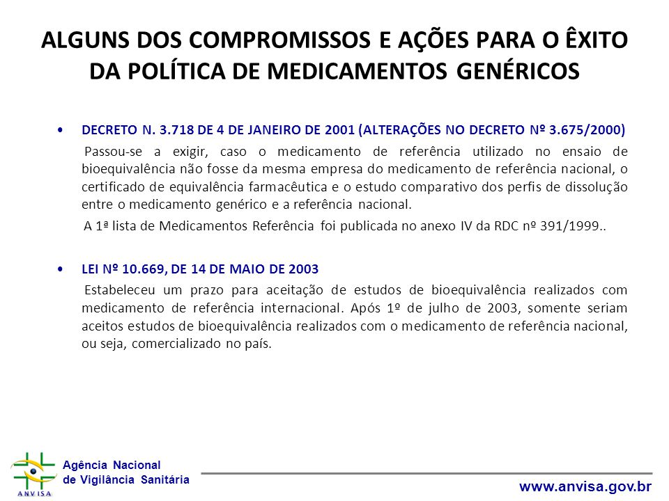 ALGUNS DOS COMPROMISSOS E AÇÕES PARA O ÊXITO DA POLÍTICA DE MEDICAMENTOS GENÉRICOS