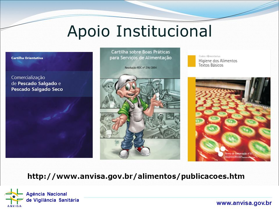Apoio Institucional http://www.anvisa.gov.br/alimentos/publicacoes.htm