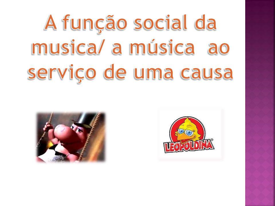 A função social da musica/ a música ao serviço de uma causa