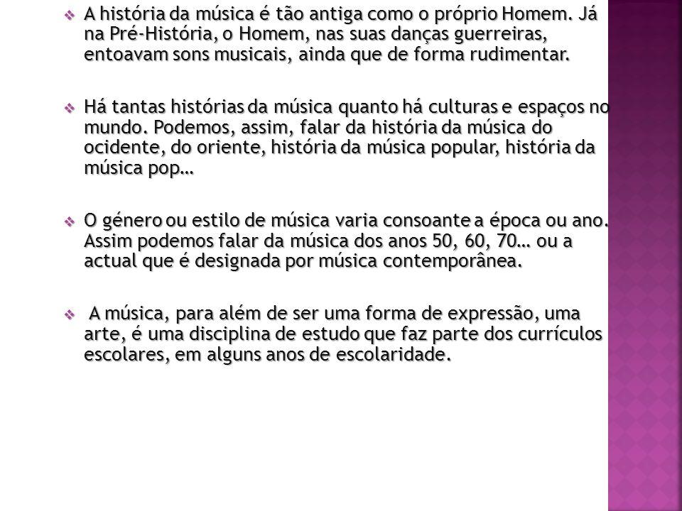 A história da música é tão antiga como o próprio Homem