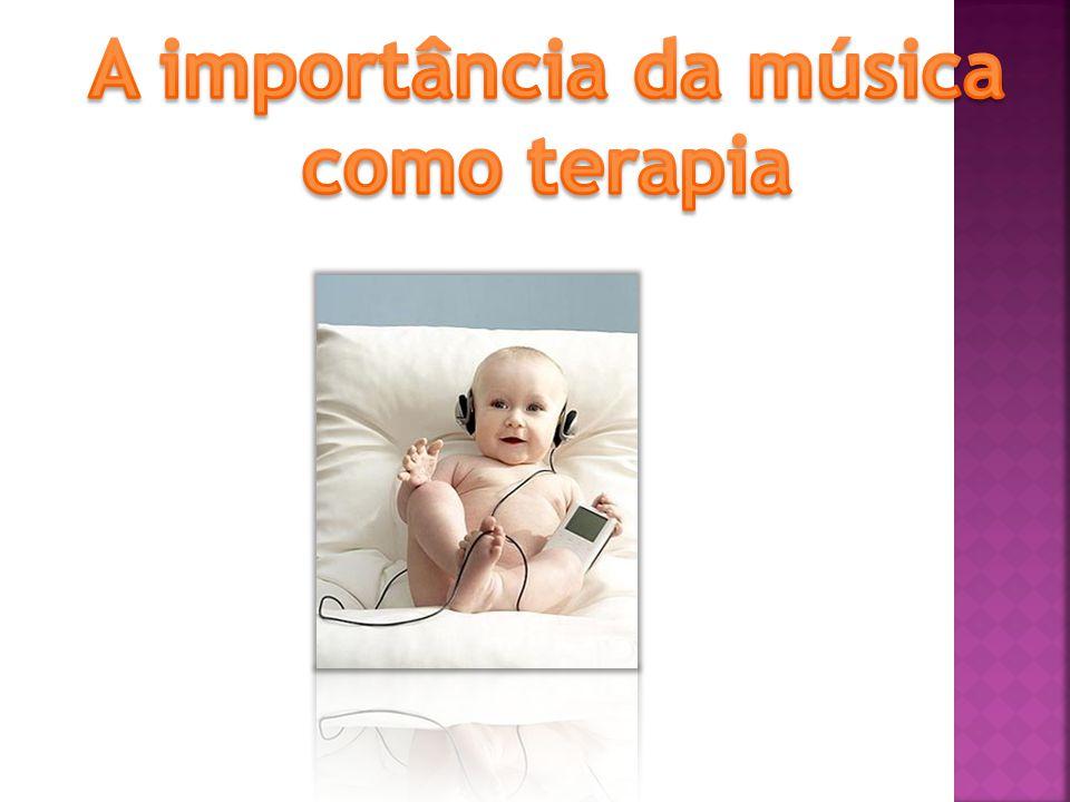 A importância da música como terapia