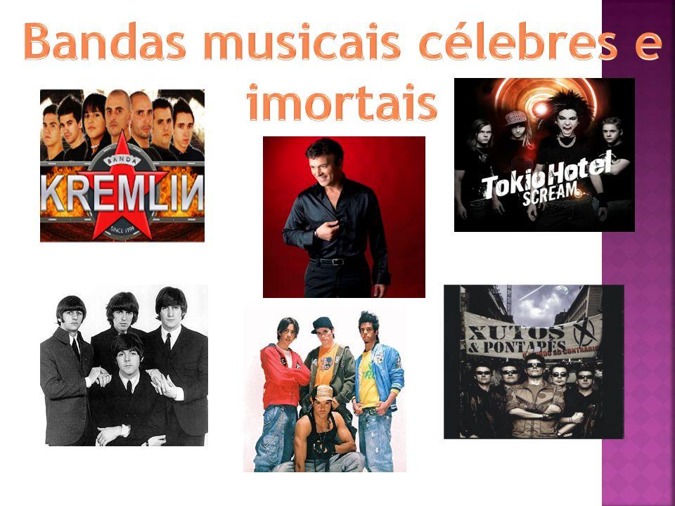 Bandas musicais célebres e imortais