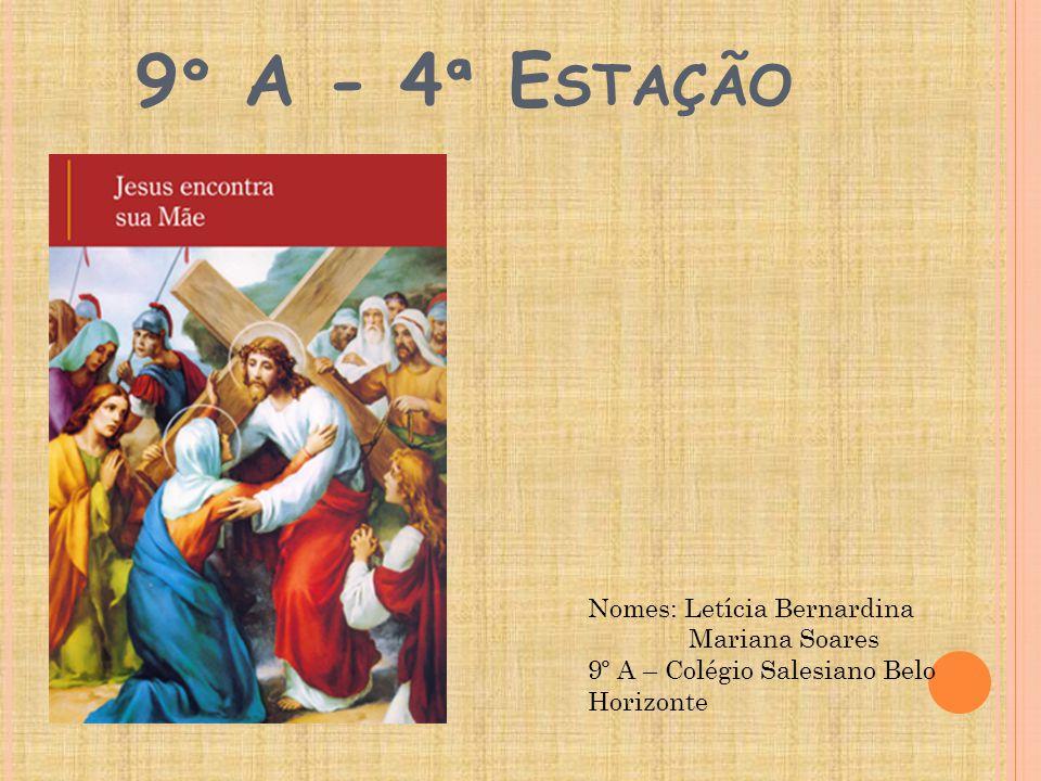 9º A - 4ª Estação Nomes: Letícia Bernardina Mariana Soares