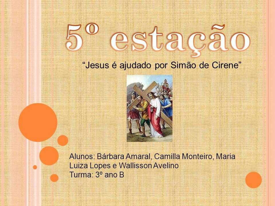 5º estação Jesus é ajudado por Simão de Cirene