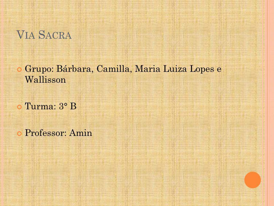 Via Sacra Grupo: Bárbara, Camilla, Maria Luiza Lopes e Wallisson