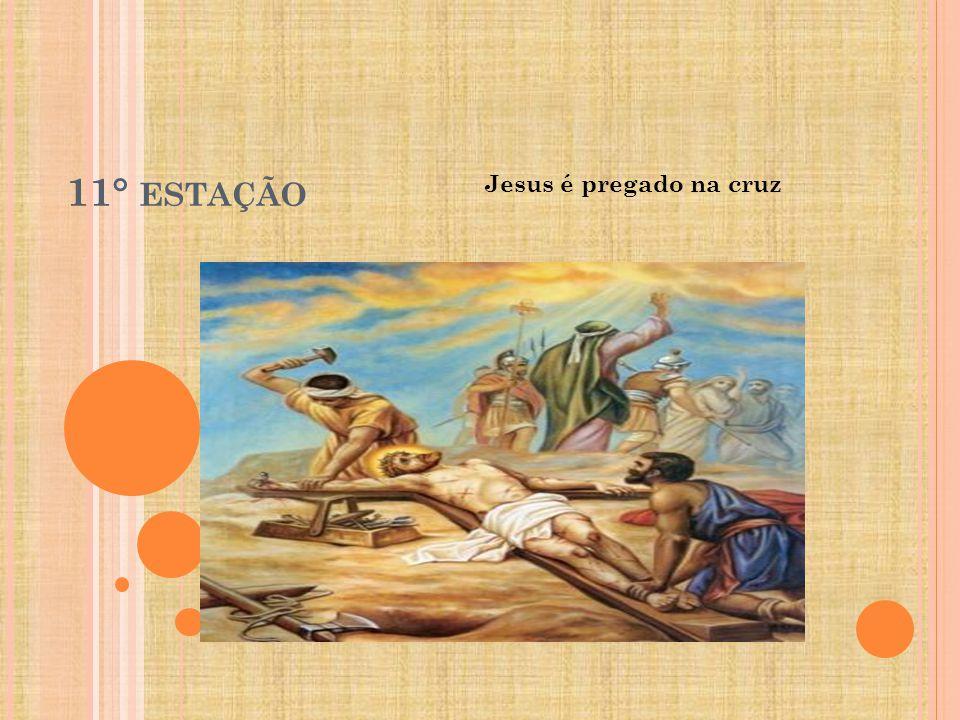 11° estação Jesus é pregado na cruz