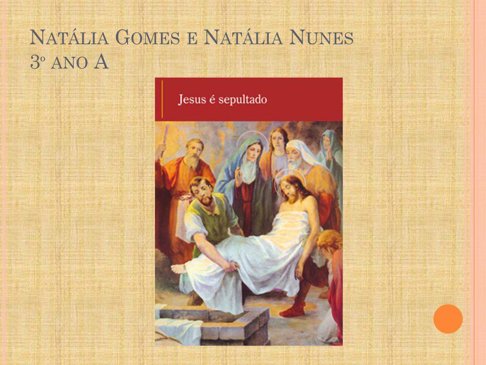 Natália Gomes e Natália Nunes 3º ano A