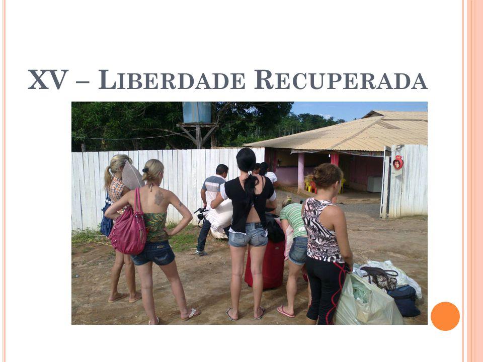 XV – Liberdade Recuperada