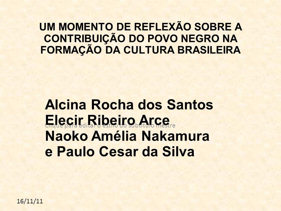 Alcina Rocha dos Santos Elecir Ribeiro Arce Naoko Amélia Nakamura