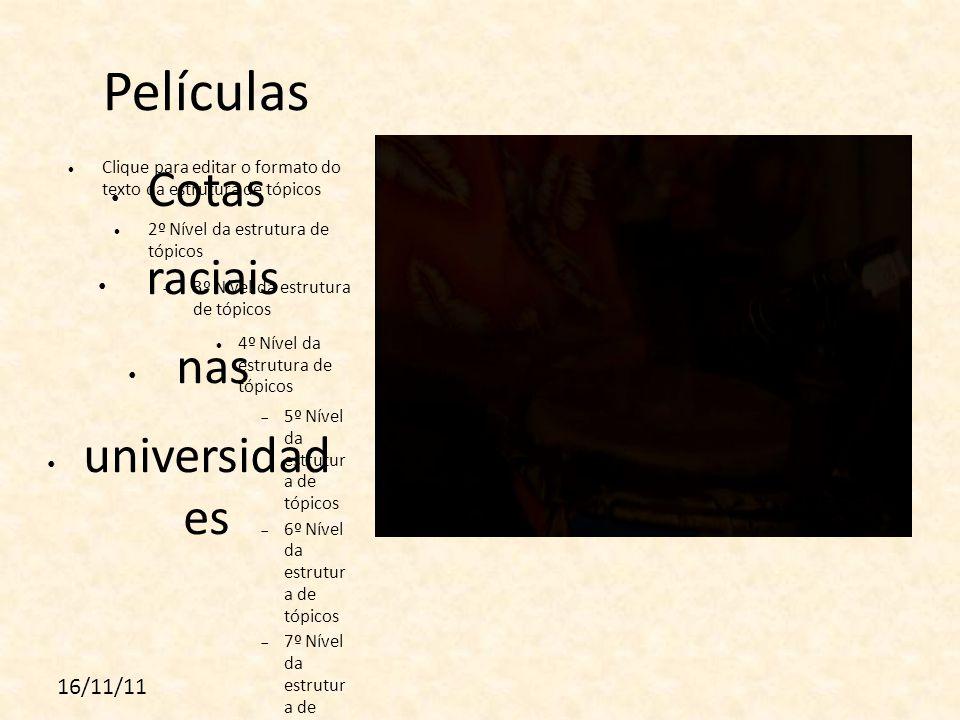 Películas Cotas raciais nas universidad es 16/11/11