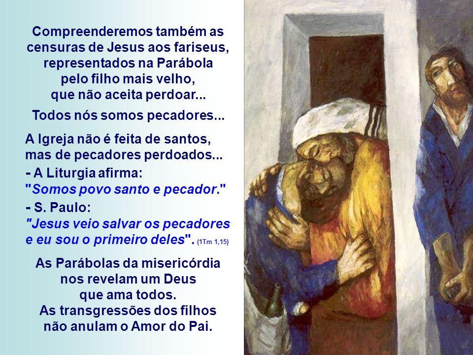 - A Liturgia afirma: Somos povo santo e pecador.
