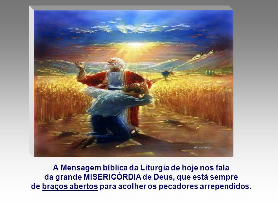 A Mensagem bíblica da Liturgia de hoje nos fala