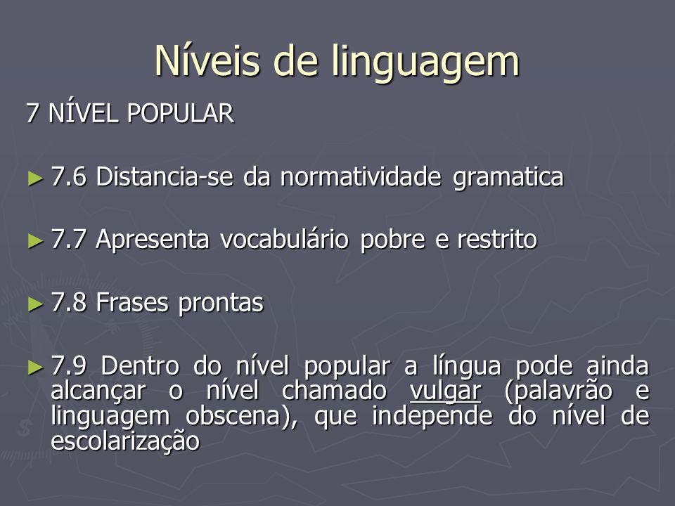 Níveis de linguagem 7 NÍVEL POPULAR