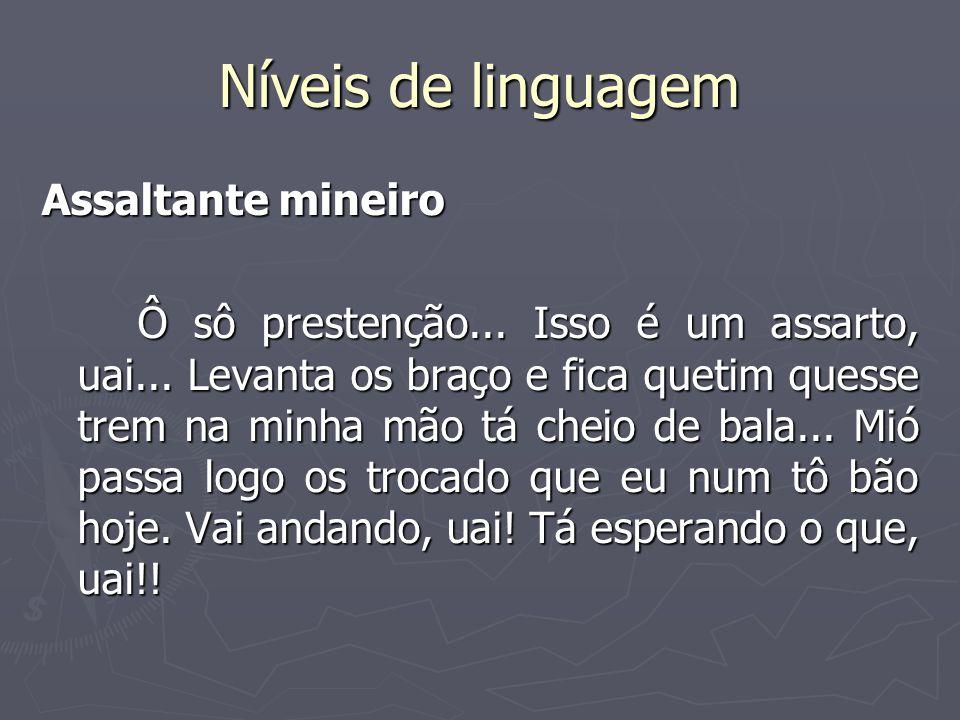 Níveis de linguagem Assaltante mineiro
