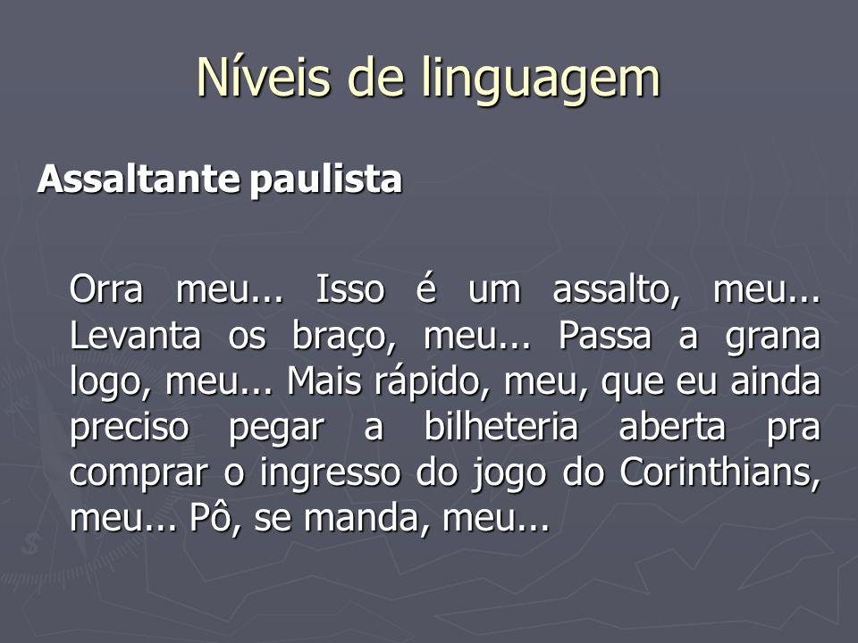 Níveis de linguagem Assaltante paulista