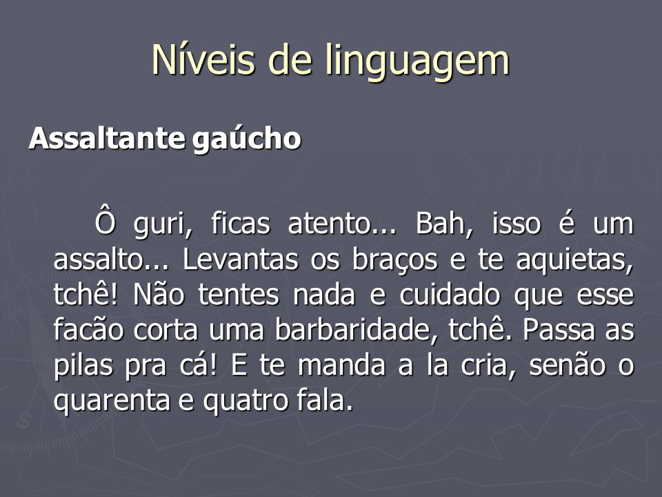 Níveis de linguagem Assaltante gaúcho