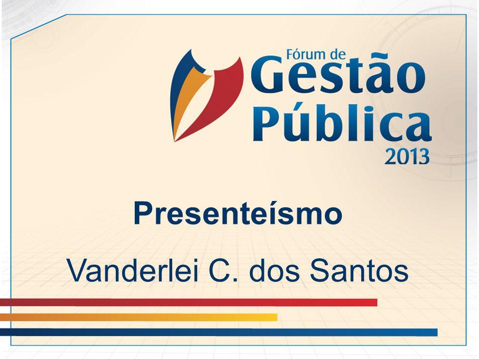 Presenteísmo Vanderlei C. dos Santos