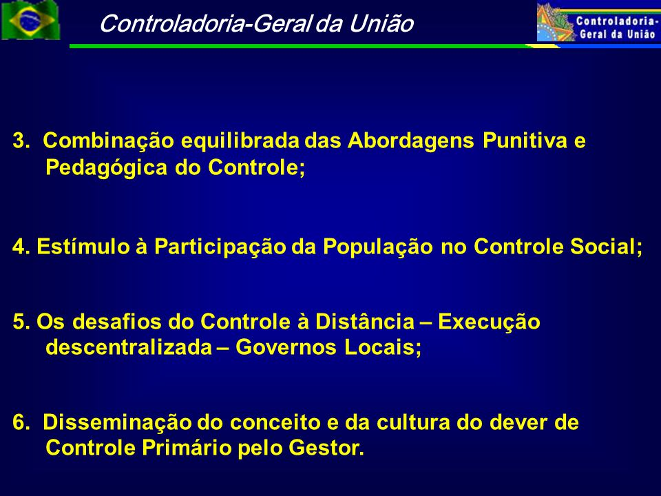 3. Combinação equilibrada das Abordagens Punitiva e Pedagógica do Controle;