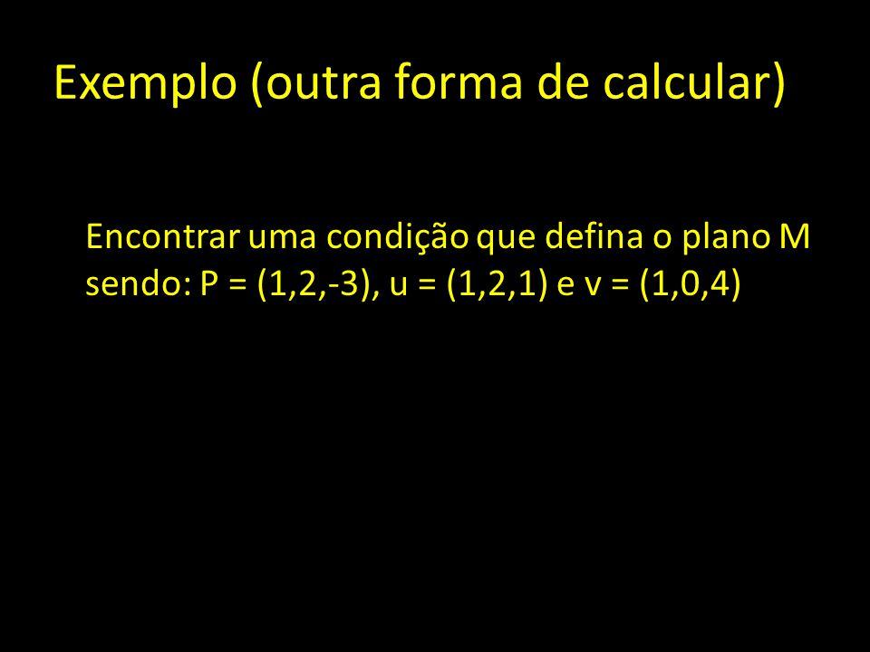 Exemplo (outra forma de calcular)
