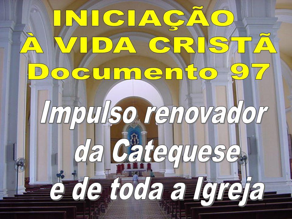 INICIAÇÃO À VIDA CRISTÃ Documento 97 Impulso renovador da Catequese