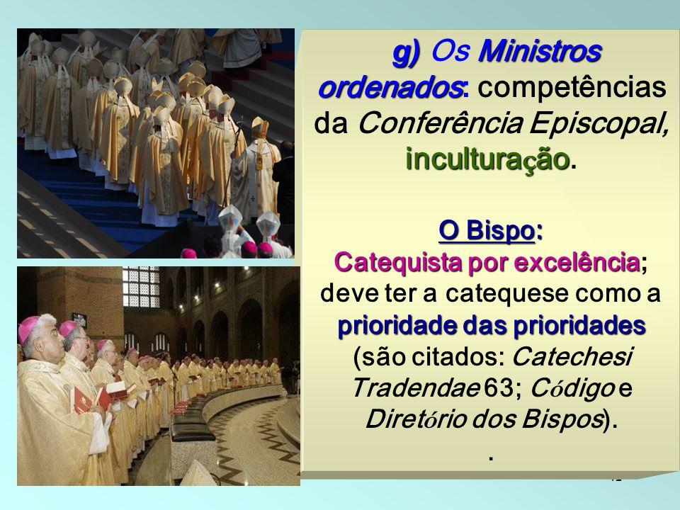 g) Os Ministros ordenados: competências da Conferência Episcopal, inculturação.